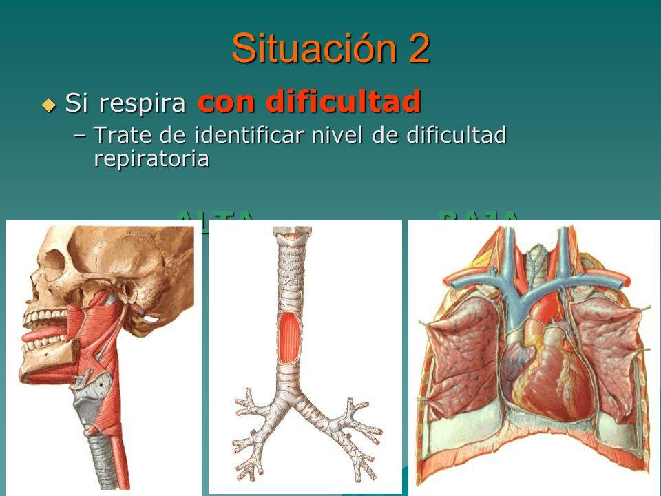 Si respira con dificultad –T–T–T–Trate de identificar nivel de dificultad repiratoria ALTABAJA Situación 2