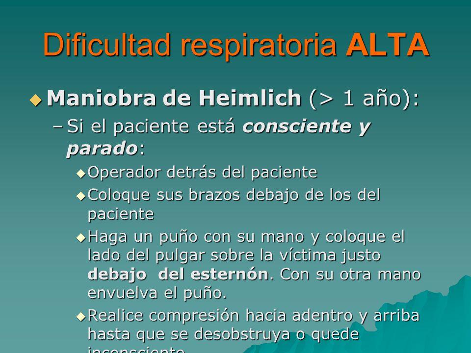 Maniobra de Heimlich (> 1 año): Maniobra de Heimlich (> 1 año): –Si el paciente está consciente y parado: Operador detrás del paciente Operador detrás