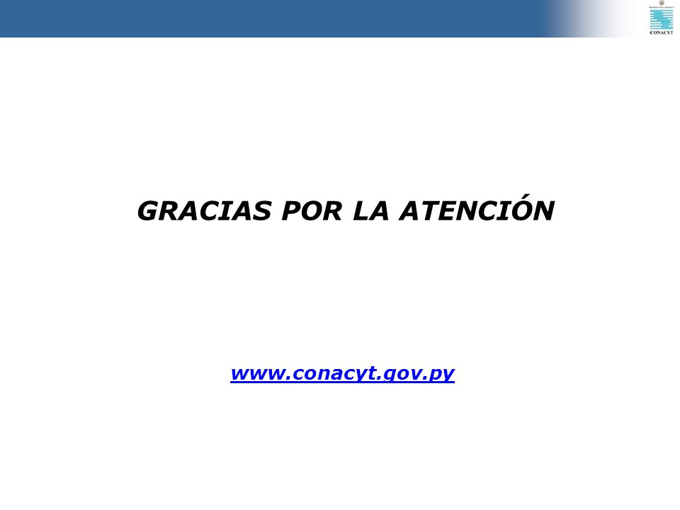 GRACIAS POR LA ATENCIÓN www.conacyt.gov.py