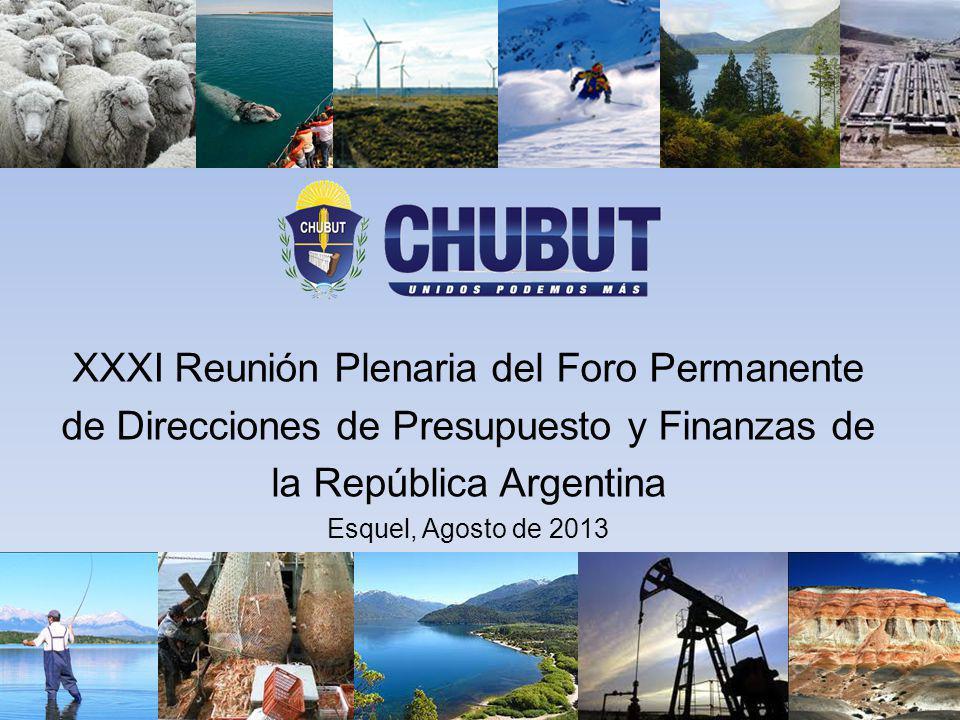 XXXI Reunión Plenaria del Foro Permanente de Direcciones de Presupuesto y Finanzas de la República Argentina Esquel, Agosto de 2013