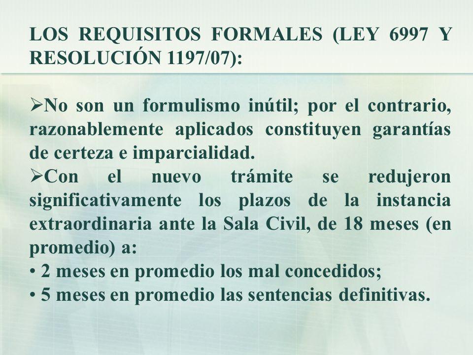 LOS REQUISITOS FORMALES (LEY 6997 Y RESOLUCIÓN 1197/07): No son un formulismo inútil; por el contrario, razonablemente aplicados constituyen garantías de certeza e imparcialidad.