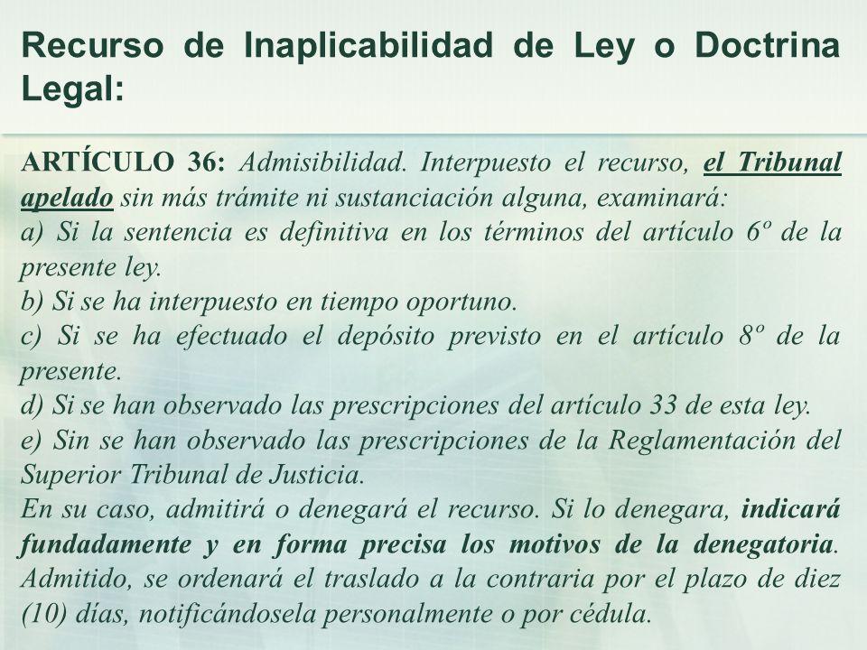 Recurso de Inaplicabilidad de Ley o Doctrina Legal: ARTÍCULO 36: Admisibilidad.