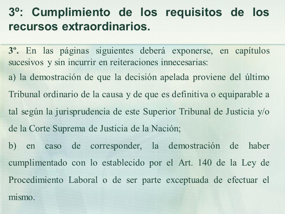 3º: Cumplimiento de los requisitos de los recursos extraordinarios.