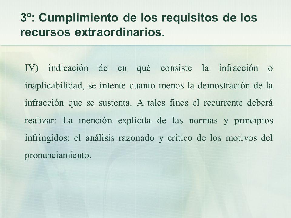 IV) indicación de en qué consiste la infracción o inaplicabilidad, se intente cuanto menos la demostración de la infracción que se sustenta.