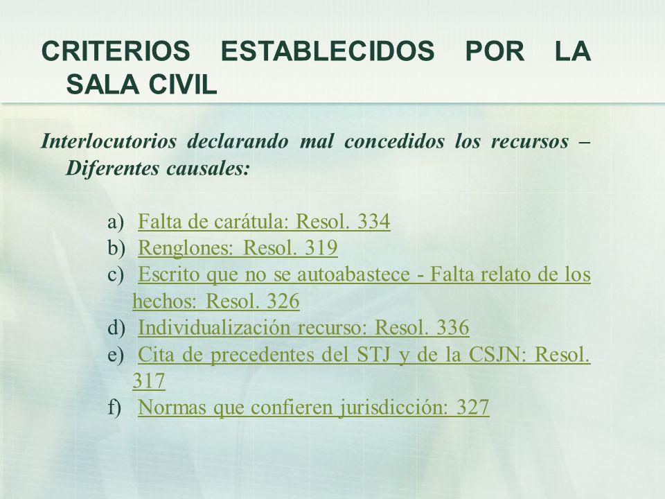 CRITERIOS ESTABLECIDOS POR LA SALA CIVIL Interlocutorios declarando mal concedidos los recursos – Diferentes causales: a) Falta de carátula: Resol.