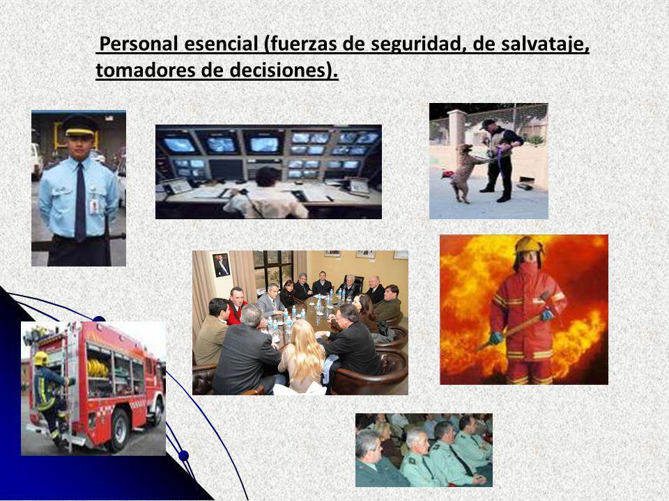 Personal esencial (fuerzas de seguridad, de salvataje, tomadores de decisiones).