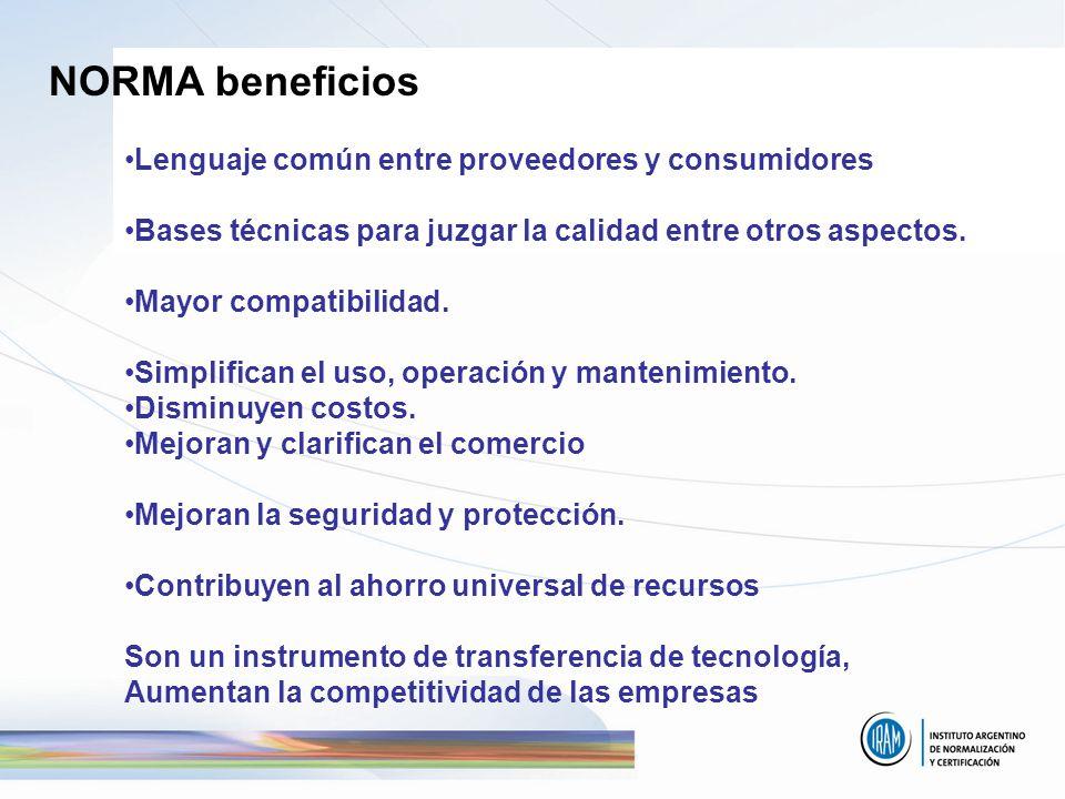 Lenguaje común entre proveedores y consumidores Bases técnicas para juzgar la calidad entre otros aspectos. Mayor compatibilidad. Simplifican el uso,