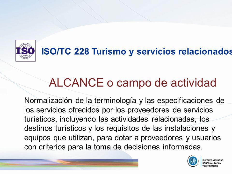 ALCANCE o campo de actividad Normalización de la terminología y las especificaciones de los servicios ofrecidos por los proveedores de servicios turís