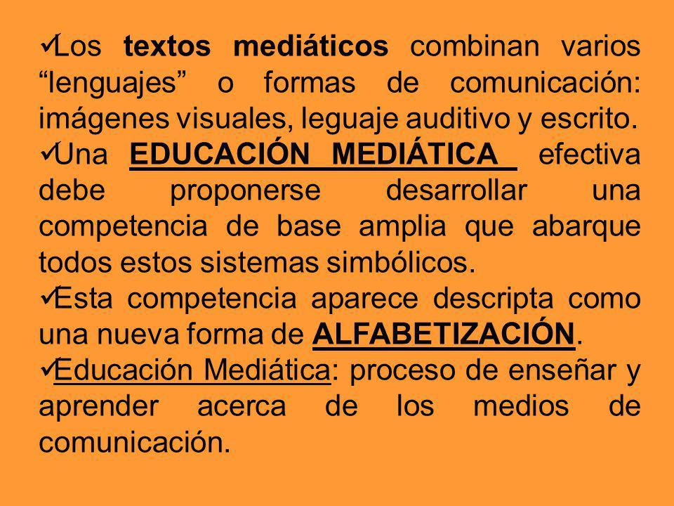 Los textos mediáticos combinan varios lenguajes o formas de comunicación: imágenes visuales, leguaje auditivo y escrito. Una EDUCACIÓN MEDIÁTICA efect