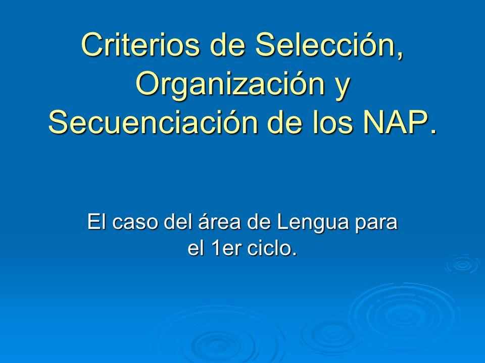 Criterios de Selección, Organización y Secuenciación de los NAP. El caso del área de Lengua para el 1er ciclo.
