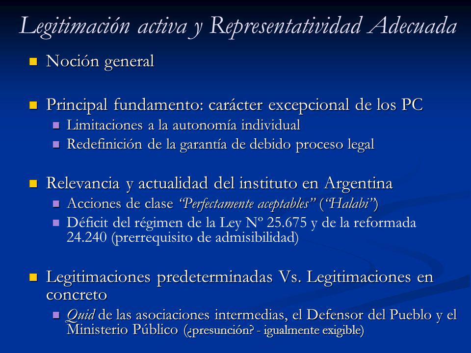 Legitimación activa y Representatividad Adecuada Noción general Noción general Principal fundamento: carácter excepcional de los PC Principal fundamen