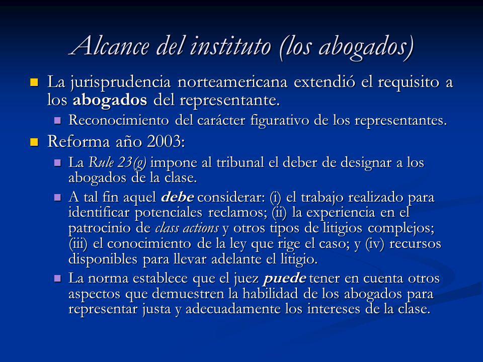 Alcance del instituto (los abogados) La jurisprudencia norteamericana extendió el requisito a los abogados del representante. La jurisprudencia nortea