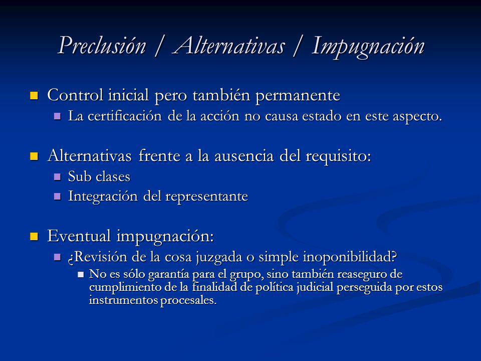 Preclusión / Alternativas / Impugnación Control inicial pero también permanente Control inicial pero también permanente La certificación de la acción