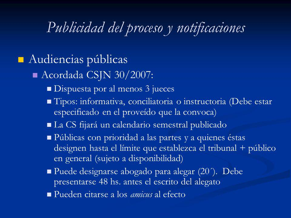 Publicidad del proceso y notificaciones Audiencias públicas Acordada CSJN 30/2007: Dispuesta por al menos 3 jueces Tipos: informativa, conciliatoria o