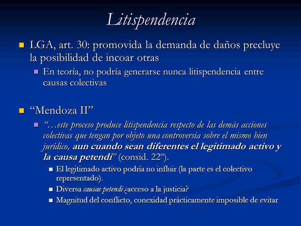 Litispendencia LGA, art. 30: promovida la demanda de daños precluye la posibilidad de incoar otras LGA, art. 30: promovida la demanda de daños precluy