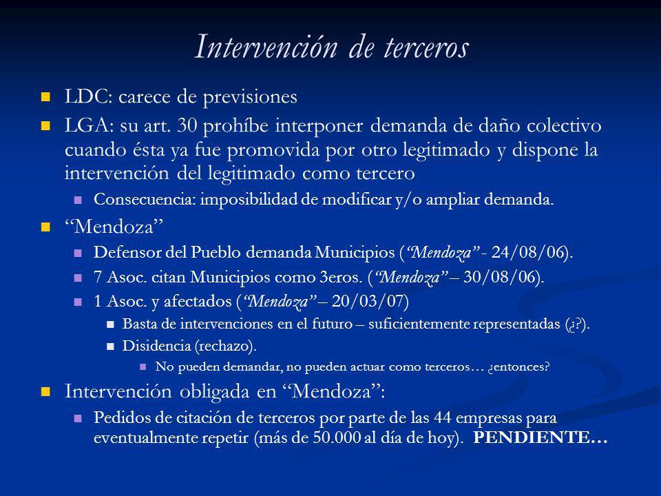 Intervención de terceros LDC: carece de previsiones LGA: su art. 30 prohíbe interponer demanda de daño colectivo cuando ésta ya fue promovida por otro