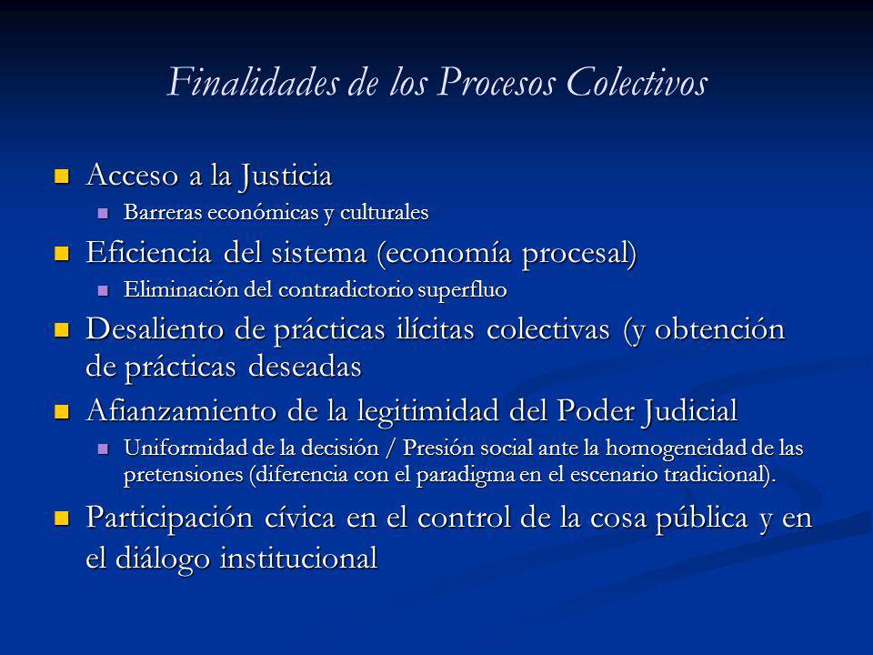 Finalidades de los Procesos Colectivos Acceso a la Justicia Acceso a la Justicia Barreras económicas y culturales Barreras económicas y culturales Efi