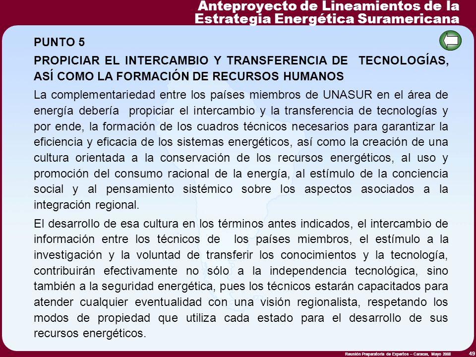 Reunión Preparatoria de Expertos – Caracas, Mayo 2008 49 PUNTO 5 PROPICIAR EL INTERCAMBIO Y TRANSFERENCIA DE TECNOLOGÍAS, ASÍ COMO LA FORMACIÓN DE REC