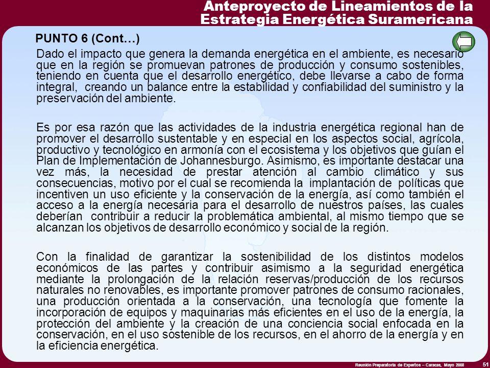 Reunión Preparatoria de Expertos – Caracas, Mayo 2008 51 Dado el impacto que genera la demanda energética en el ambiente, es necesario que en la regió