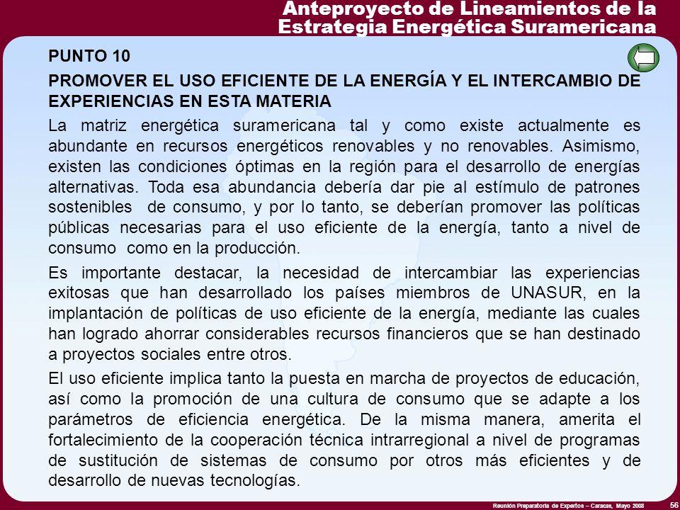 Reunión Preparatoria de Expertos – Caracas, Mayo 2008 56 PUNTO 10 PROMOVER EL USO EFICIENTE DE LA ENERGÍA Y EL INTERCAMBIO DE EXPERIENCIAS EN ESTA MAT