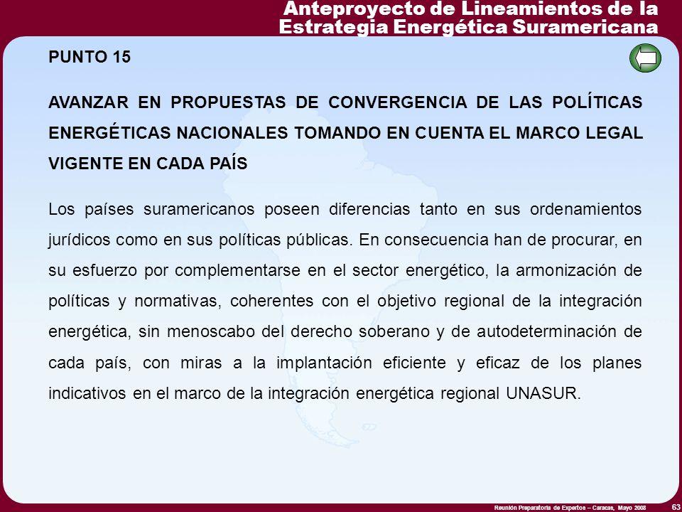 Reunión Preparatoria de Expertos – Caracas, Mayo 2008 63 PUNTO 15 AVANZAR EN PROPUESTAS DE CONVERGENCIA DE LAS POLÍTICAS ENERGÉTICAS NACIONALES TOMAND