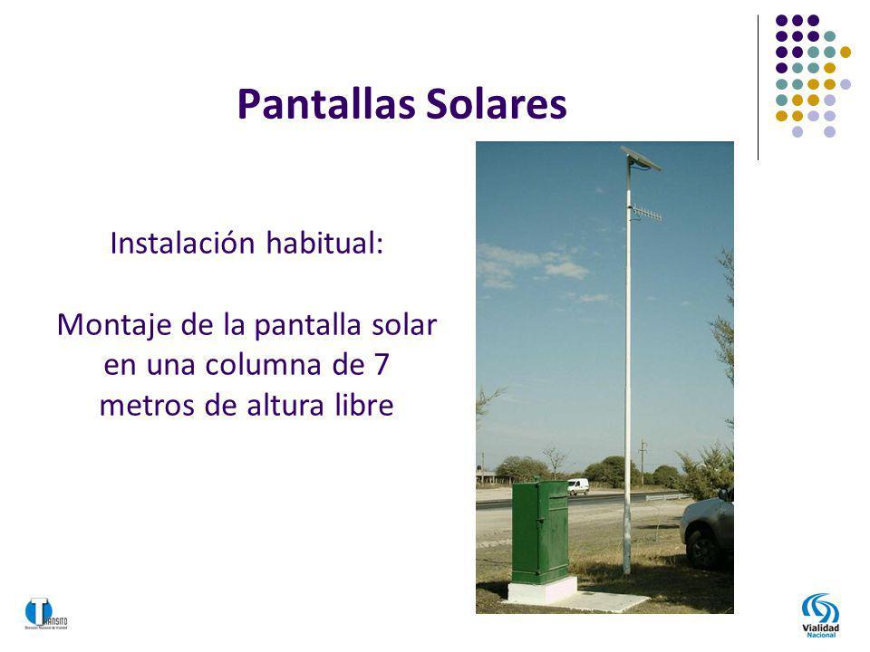 Instalación habitual: Montaje de la pantalla solar en una columna de 7 metros de altura libre