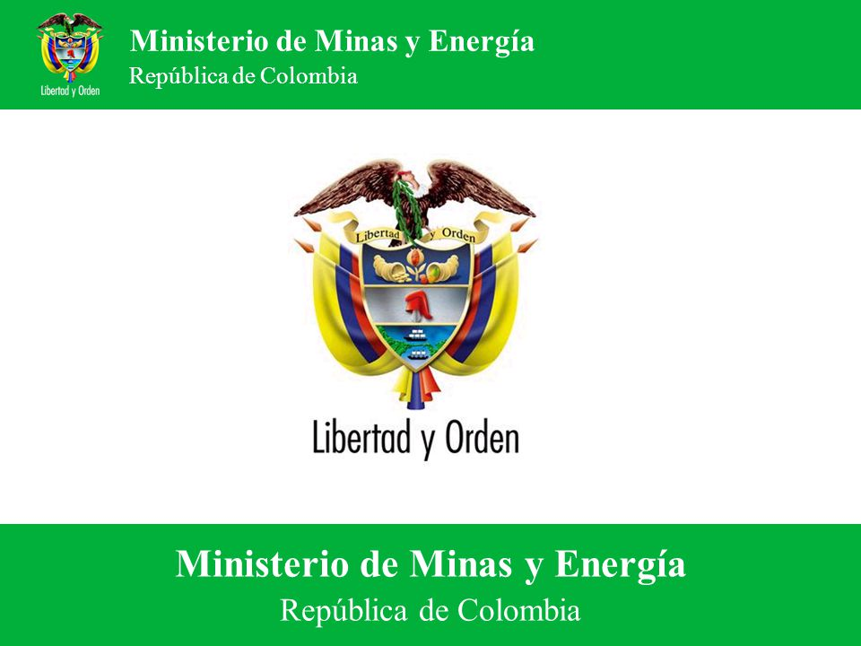 Ministerio de Minas y Energía República de Colombia POTENCIALIDADES ENERGETICAS EN COLOMBIA Enero de 2008