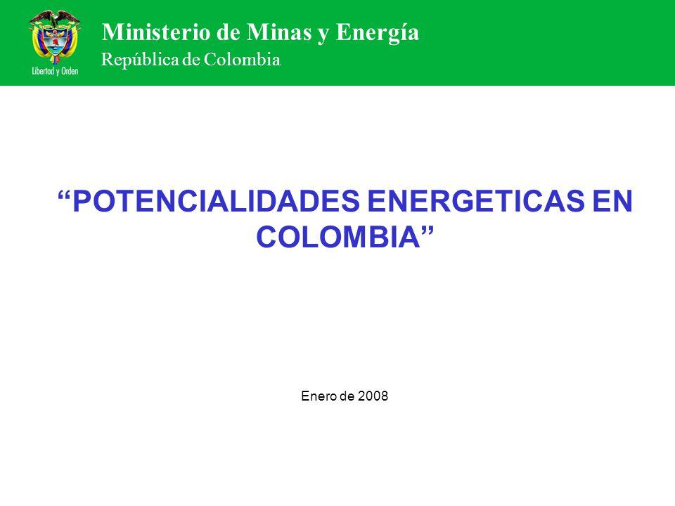 Ministerio de Minas y Energía República de Colombia CONTENIDO 1.Potencialidades de la Hidroelectricidad 2.Potencialidades del Gas Natural 3.Potencialidades del Petróleo 4.Potencialidades Energéticas del Biodiesel, el Etanol y la Biomasa 5.Potencialidades de las Fuentes No Convencionales de Energía (Eólica, Fotovoltaica, PCH´s, Geotérmia, Biomasa y Mareomotriz) 6.Interconexión Eléctrica con Ecuador y Potencial con Panamá