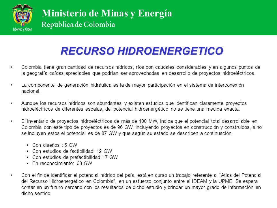 Ministerio de Minas y Energía República de Colombia Colombia tiene gran cantidad de recursos hídricos, ríos con caudales considerables y en algunos pu