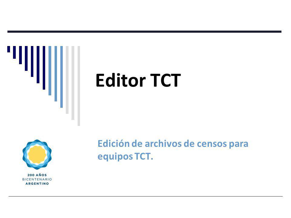 Editor TCT Edición de archivos de censos para equipos TCT.