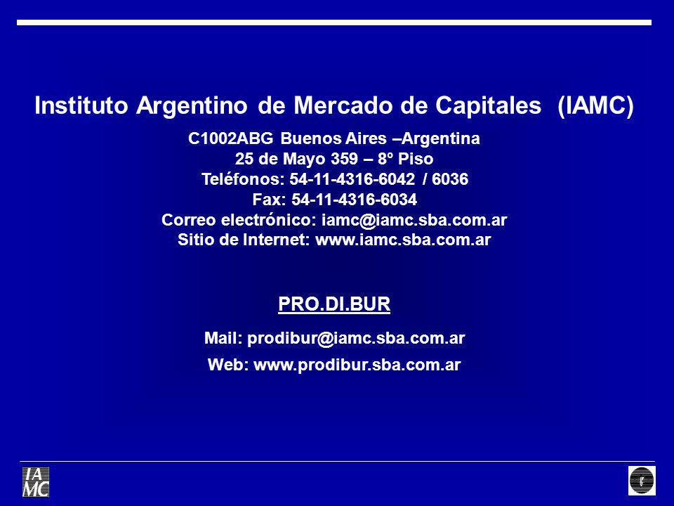 Instituto Argentino de Mercado de Capitales (IAMC) C1002ABG Buenos Aires –Argentina 25 de Mayo 359 – 8° Piso Teléfonos: 54-11-4316-6042 / 6036 Fax: 54