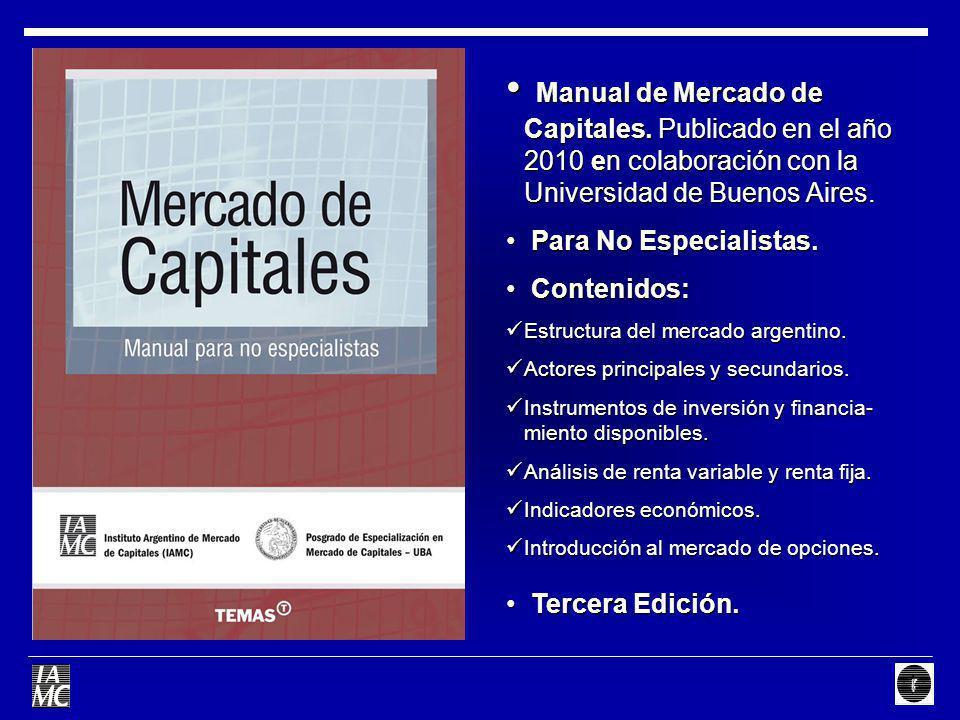 Manual de Mercado de Capitales. Publicado en el año 2010 en colaboración con la Universidad de Buenos Aires. Manual de Mercado de Capitales. Publicado