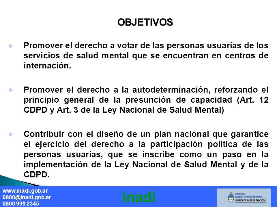 OBJETIVOS Promover el derecho a votar de las personas usuarias de los servicios de salud mental que se encuentran en centros de internación.