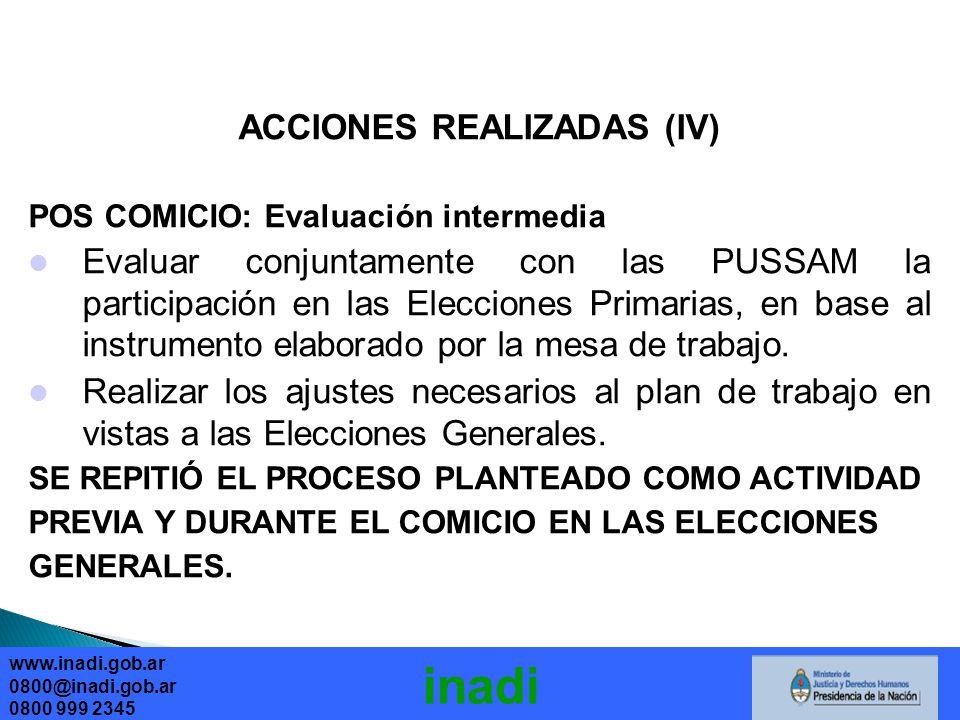 ACCIONES REALIZADAS (IV) POS COMICIO: Evaluación intermedia Evaluar conjuntamente con las PUSSAM la participación en las Elecciones Primarias, en base al instrumento elaborado por la mesa de trabajo.