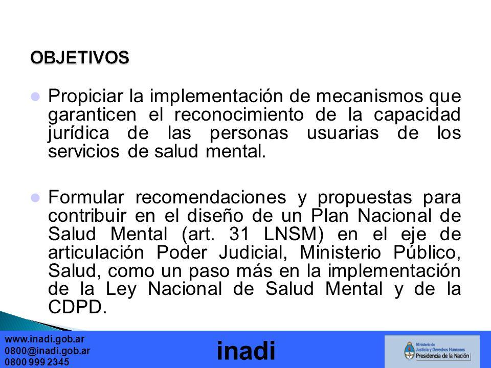 www.inadi.gob.ar 0800@inadi.gob.ar 0800 999 2345 inadi Propiciar la implementación de mecanismos que garanticen el reconocimiento de la capacidad jurídica de las personas usuarias de los servicios de salud mental.