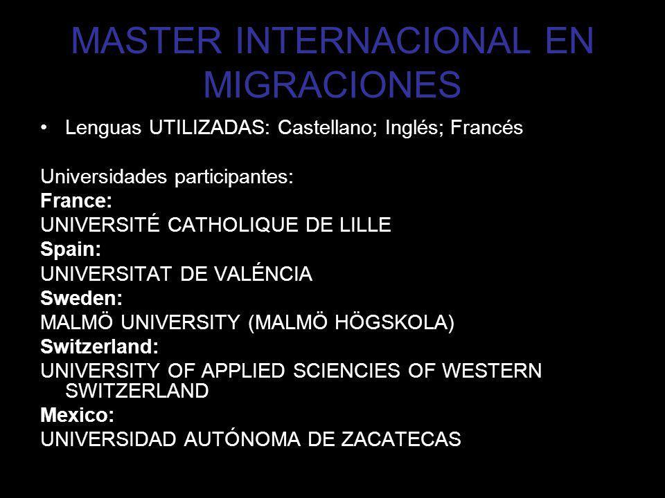 MASTER INTERNACIONAL EN MIGRACIONES Lenguas UTILIZADAS: Castellano; Inglés; Francés Universidades participantes: France: UNIVERSITÉ CATHOLIQUE DE LILL