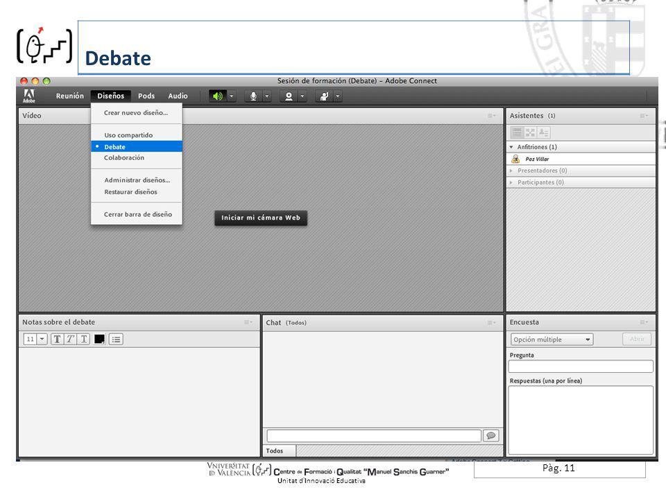 Pàg. 11 Debate Unitat dInnovació Educativa