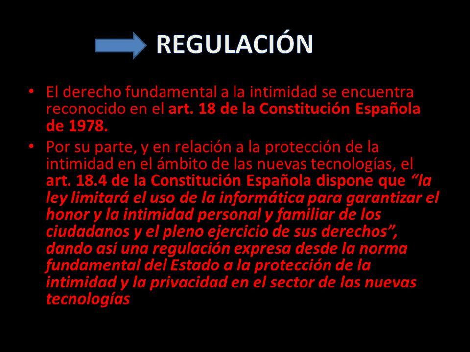 El derecho fundamental a la intimidad se encuentra reconocido en el art. 18 de la Constitución Española de 1978. Por su parte, y en relación a la prot