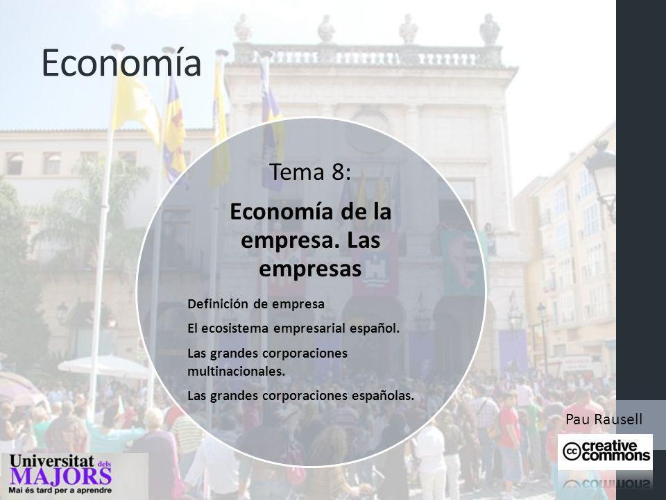 Economía Tema 8: Economía de la empresa.