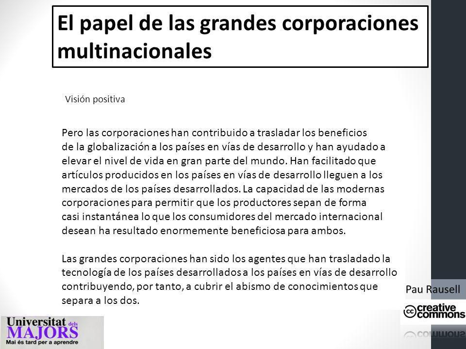 El papel de las grandes corporaciones multinacionales Los intereses de las corporaciones se manifiestan directamente en el funcionamiento político de