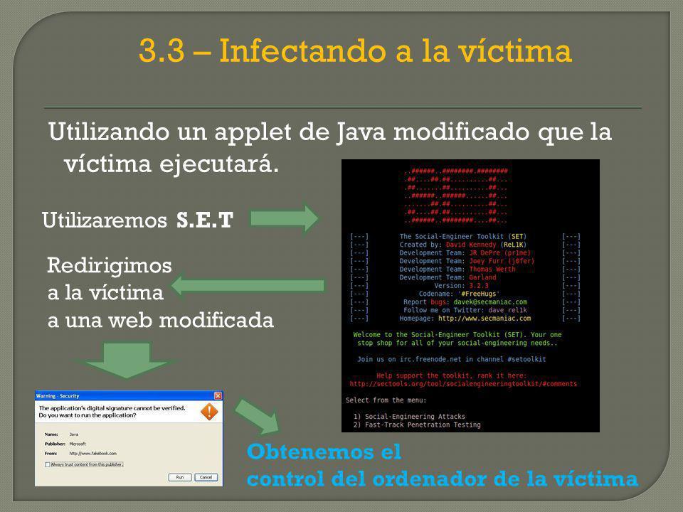 3.3 – Infectando a la víctima Utilizando un applet de Java modificado que la víctima ejecutará.