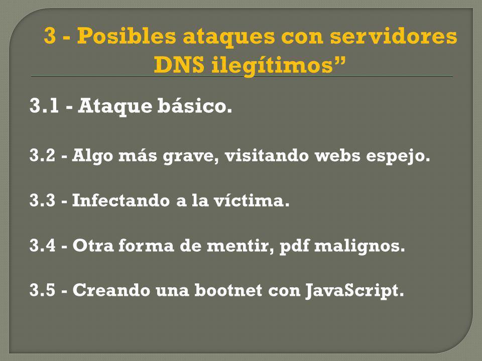 3 - Posibles ataques con servidores DNS ilegítimos 3.1 - Ataque básico.