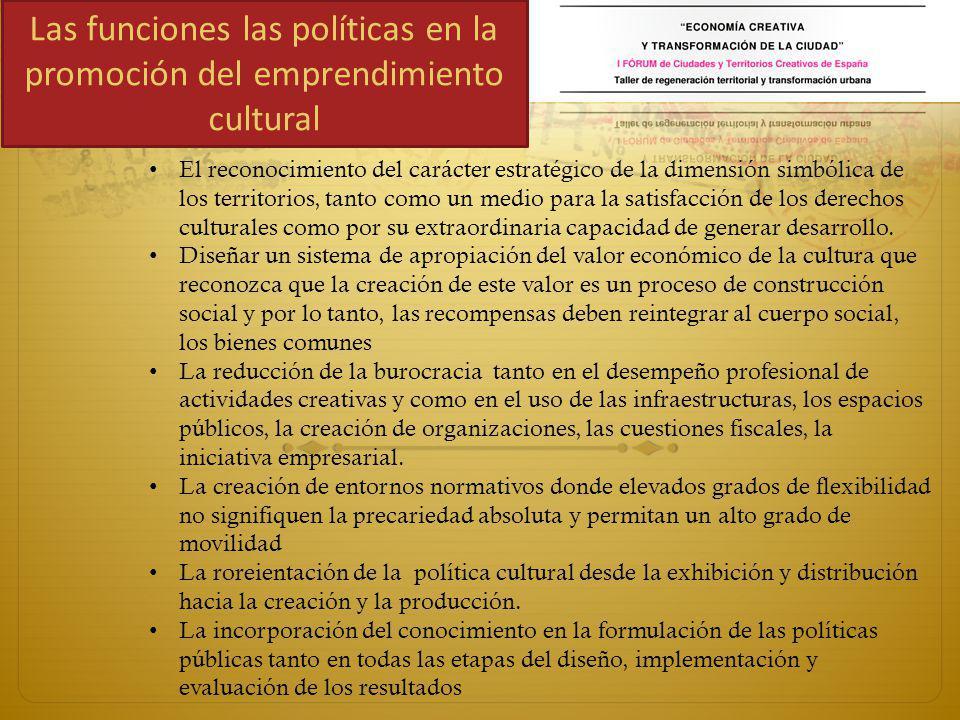 El reconocimiento del carácter estratégico de la dimensión simbólica de los territorios, tanto como un medio para la satisfacción de los derechos culturales como por su extraordinaria capacidad de generar desarrollo.