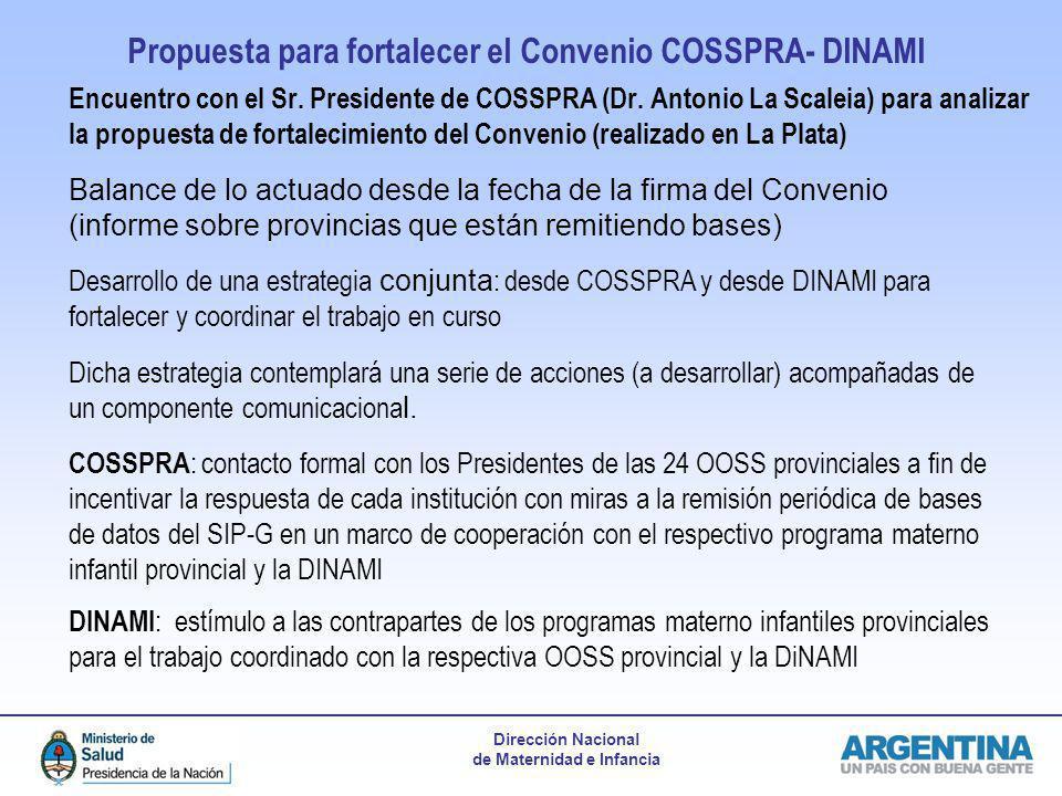 Dirección Nacional de Maternidad e Infancia Propuesta para fortalecer el Convenio COSSPRA- DINAMI Encuentro con el Sr. Presidente de COSSPRA (Dr. Anto