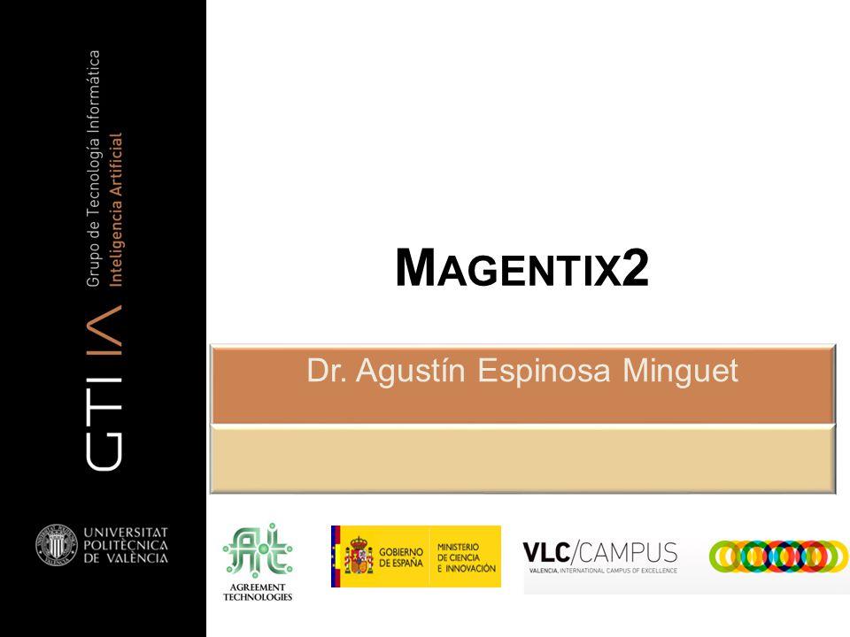 M AGENTIX 2 Dr. Agustín Espinosa Minguet