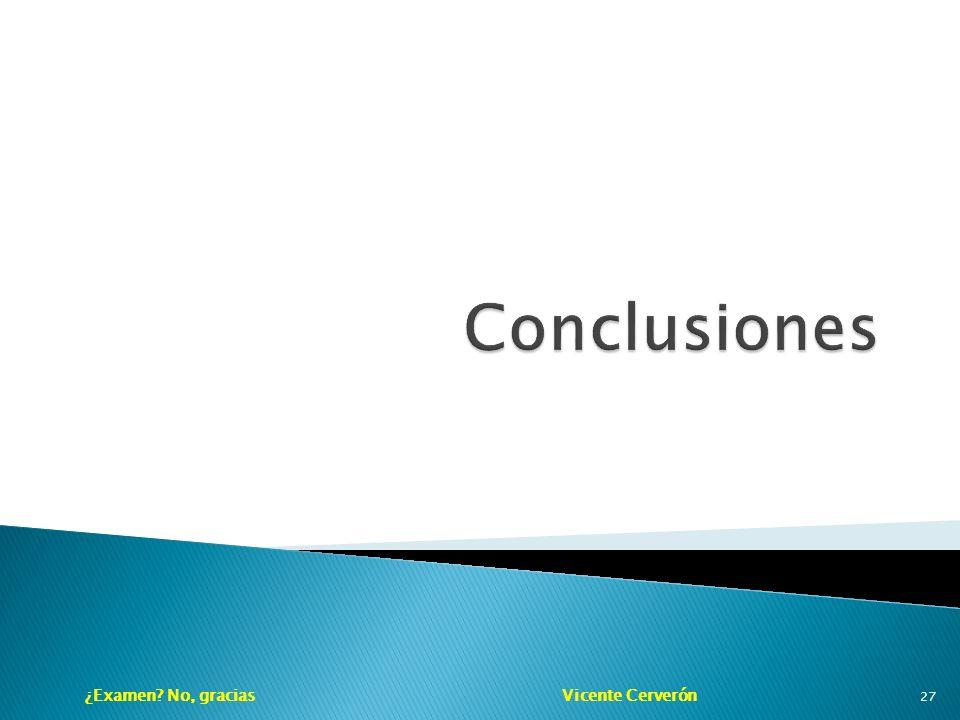 ¿Examen? No, gracias Vicente Cerverón 27