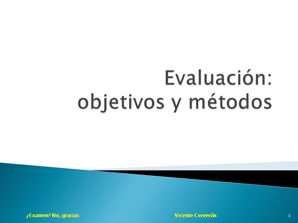 ¿Examen? No, gracias Vicente Cerverón 3