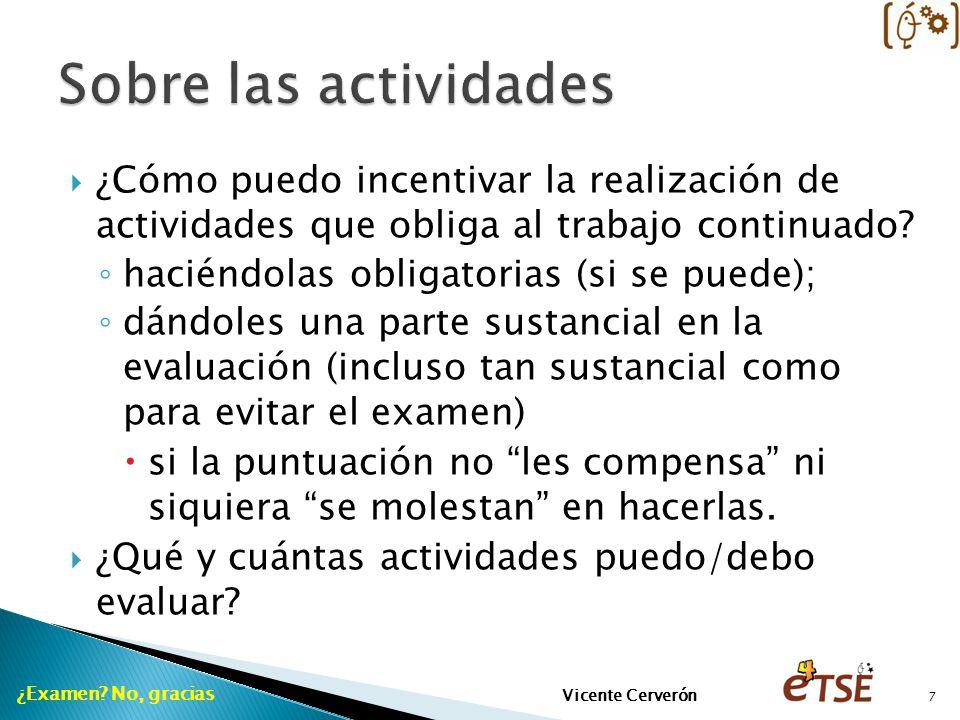 ¿Cómo puedo incentivar la realización de actividades que obliga al trabajo continuado? haciéndolas obligatorias (si se puede); dándoles una parte sust