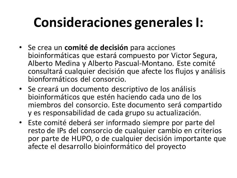 Consideraciones generales I: Se crea un comité de decisión para acciones bioinformáticas que estará compuesto por Victor Segura, Alberto Medina y Albe