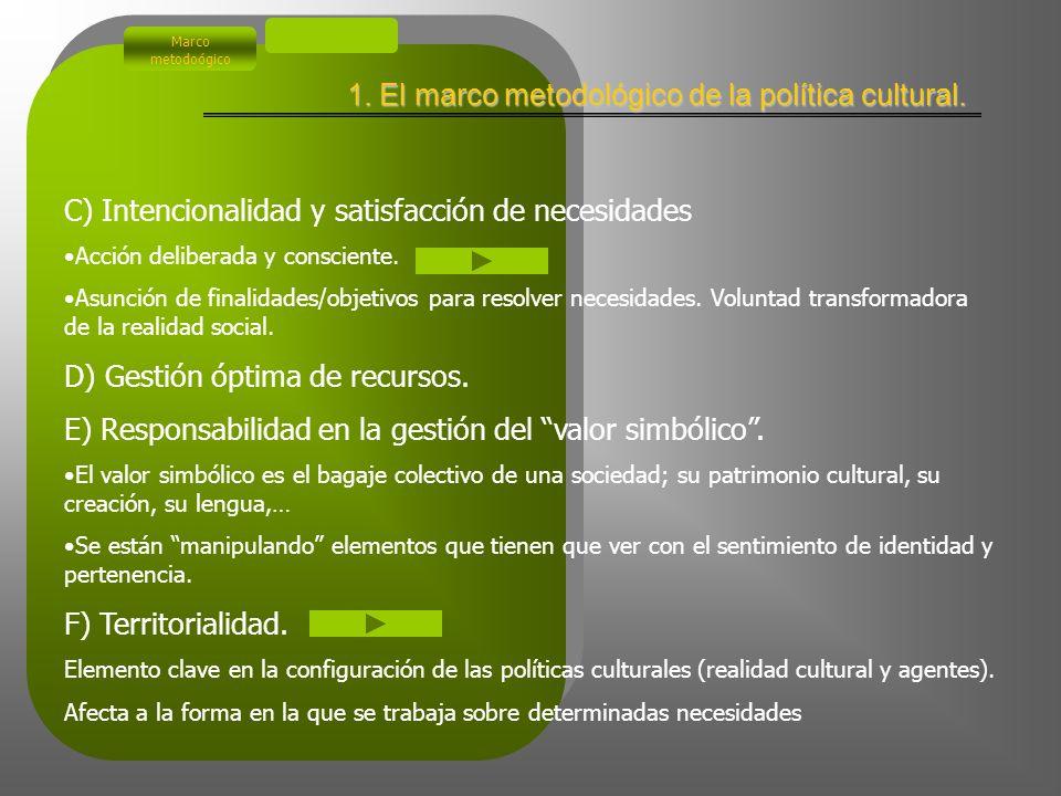 Política cultural: Características (Una aproximación ilustrada) A) Agente que la desarrolla.